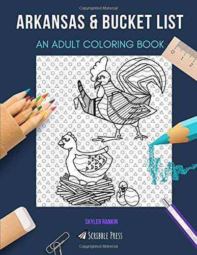 ARKANSAS & BUCKET LIST: AN ADULT COLORING BOOK: An Awesome Coloring Book For Adults
