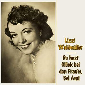 Du hast Glück bei den Frau'n, Bel Ami