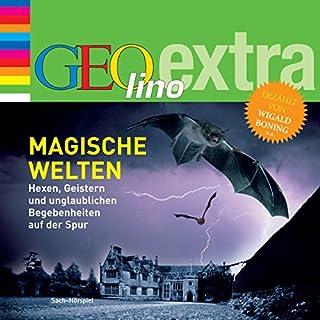 Magische Welten. Hexen, Geistern und unglaublichen Begebenheiten auf der Spur Titelbild