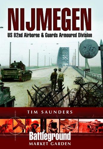 Nijmegen: US 82nd Airborne Division - 1944 (Battleground Europe: Market Garden)