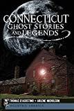 Connecticut Ghost Stories and Legends (Haunted America)