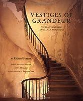 Vestiges of Grandeur: Plantations of Louisiana's River Road by Richard Sexton Eugene Cizek(1999-10-01)