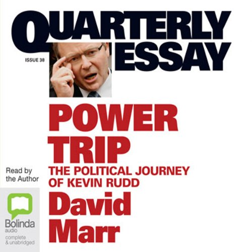 Quarterly Essay 38: Power Trip: The Political Journey of Kevin Rudd audiobook cover art