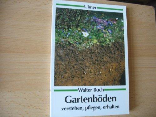 Gartenböden. Verstehen, pflegen, erhalten