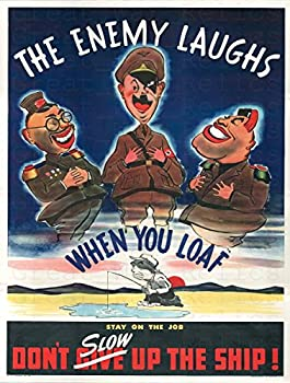 War Propaganda Poster - THE ENEMY LAUGHS WHEN YOU LOAF - WWII American Propaganda Posters Replica Military wall art decorations  11.7 x 16.5