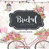 Bridal Shower Guest Book: Beautiful Floral Bridal Guest Book, Unique Keepsake with area for Messages and Well Wishes for the Bride 8.5 X 8.5