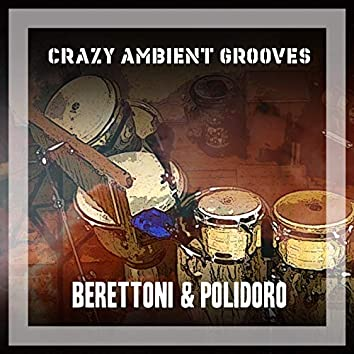 Crazy Ambient Grooves