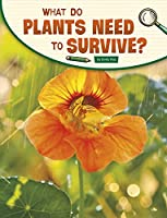 What Do Plants Need to Survive? (Science Inquiry)