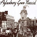 Aylesbury Goes Flaccid