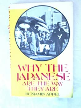 Why The Japanese Are The Way They Are 0316048666 Book Cover