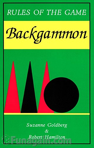 Compare Textbook Prices for Backgammon Rules of the game 1st Gamescape ed Edition ISBN 9781887594028 by Goldberg, Suzanne,Hamilton, Robert