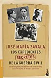 Los expedientes secretos de la Guerra Civil: Una investigación a fondo sobre las muertes violentas en los dos bandos de Durruti a José Antonio (Divulgación)