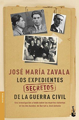 Los expedientes secretos de la Guerra Civil: Una investigación a fondo sobre las muertes violentas en los dos bandos de Durruti a José Antonio: 7 (Divulgación)