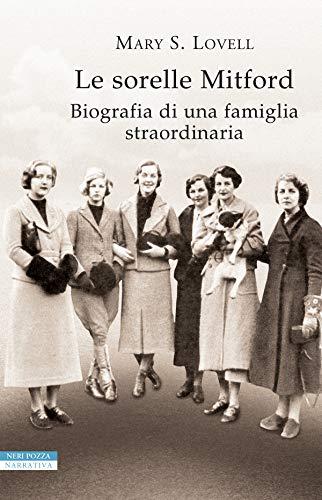 Le sorelle Mitford: Biografia di una famiglia straordinaria