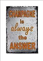 シャンパンは常に答えです 金属板ブリキ看板警告サイン注意サイン表示パネル情報サイン金属安全サイン