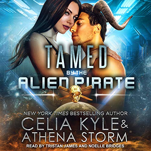 Tamed by the Alien Pirate Audiobook By Celia Kyle, Athena Storm cover art