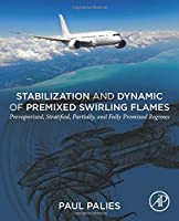 Stabilization and Dynamic of Premixed Swirling Flames: Prevaporized, Stratified, Partially, and Fully Premixed Regimes