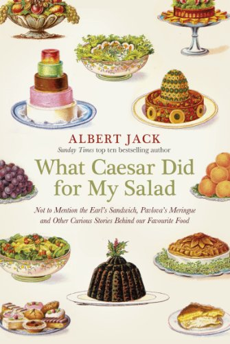 What Caesar Did For My Salad: The Secret Meanings of our Favourite Dishes (English Edition)
