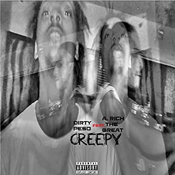 Creepy (feat. A. Rich the Great)