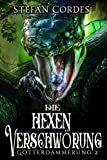 Die Hexenverschwörung: Götterdämmerung 2 (LitRPG-Roman)