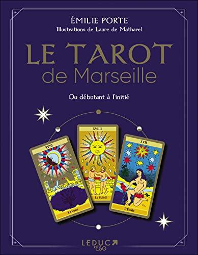 Le tarot de Marseille: Du débutant à l'initié 22 cartes avec leur pochette et 1 livre