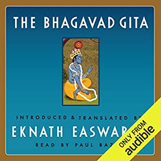 The Bhagavad Gita                   Written by:                                                                                                                                 Eknath Easwaran                               Narrated by:                                                                                                                                 Paul Bazely                      Length: 8 hrs and 54 mins     26 ratings     Overall 4.2