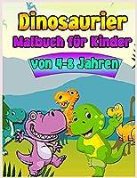 Dinosaurier-Malbuch fuer Kinder von 4-8 Jahren: Spass und Awesome Faerbung Buch fuer Kinder mit grossen Dinosaurier. Faerbung Buch fuer Kleinkinder