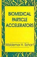 Biomedical Particle Accelerators