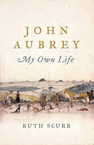 John Aubrey: My Own Life (English Edition)
