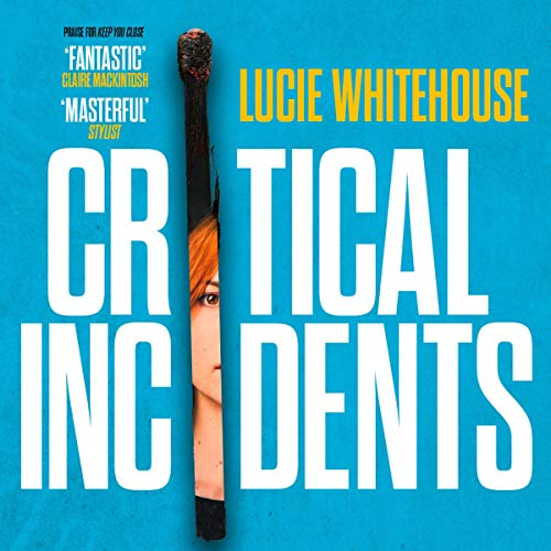 Critical Incidents                   By:                                                                                                                                 Lucie Whitehouse                               Narrated by:                                                                                                                                 Olivia Dowd                      Length: 10 hrs and 52 mins     Not rated yet     Overall 0.0