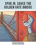 Spud Jr. Saves the Golden Gate Bridge