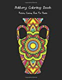 Pottery Coloring Book: Pottery Coloring Book For Adults   Pottery Vase Decor Coloring Book   Relaxing Mind Cleaning Coloring Book  
