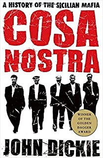 Cosa Nostra: A History of the Sicilian Mafia Reprint edition by Dickie, John (2005) Paperback