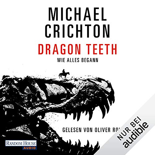 Dragon Teeth                   By:                                                                                                                                 Michael Crichton                               Narrated by:                                                                                                                                 Oliver Rohrbeck                      Length: 7 hrs and 47 mins     Not rated yet     Overall 0.0