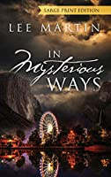 In Mysterious Ways - LARGE PRINT EDITION
