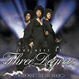Songtexte von The Three Degrees - The Best of The Three Degrees: When Will I See You Again