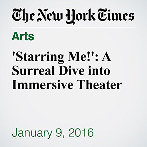 'Starring Me!': A Surreal Dive into Immersive Theater audiobook cover art