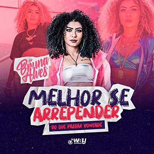 MC Bruna Alves feat. Mayrton Muniz, LB Único & Way Produtora