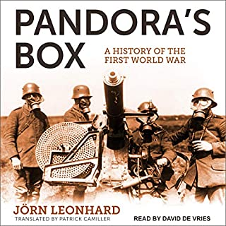 Pandora's Box     A History of the First World War              By:                                                                                                                                 Jorn Leonhard,                                                                                        Patrick Camiller - translator                               Narrated by:                                                                                                                                 David de Vries                      Length: 39 hrs and 33 mins     55 ratings     Overall 4.4