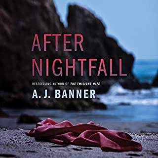 After Nightfall                   By:                                                                                                                                 A. J. Banner                               Narrated by:                                                                                                                                 Teri Schnaubelt                      Length: 7 hrs and 39 mins     315 ratings     Overall 3.8