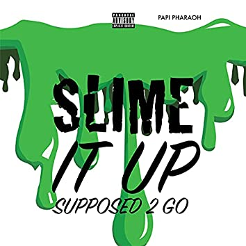 SLIME IT UP!