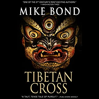 Tibetan Cross                   By:                                                                                                                                 Mike Bond                               Narrated by:                                                                                                                                 Scott Merriman                      Length: 13 hrs and 28 mins     1 rating     Overall 1.0