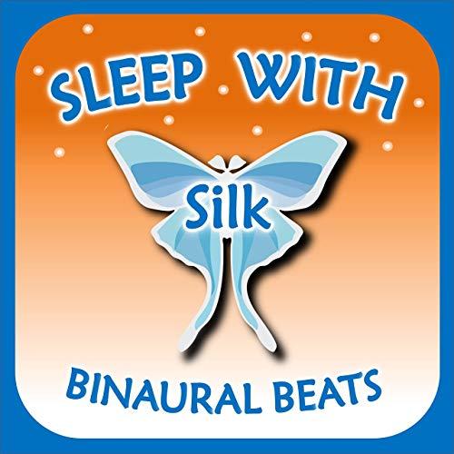 Sleep with Silk: Binaural Beats book cover