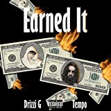 Earned It (feat. Drizzi G) [Explicit]
