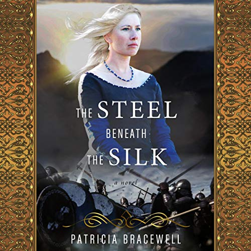 The Steel Beneath the Silk Audiobook By Patricia Bracewell cover art