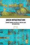 Green Infrastructure: Current Debates for Policy, Practice and Implementation (English Edition)