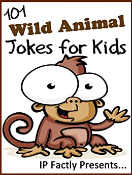 101 Wild Animal Jokes for Kids. Short, Funny, Clean and Corny Kid's Jokes - Fun with the Funniest Lame Jokes for all the Family. (Joke Books for Kids Book 12) by [IP Grinning]