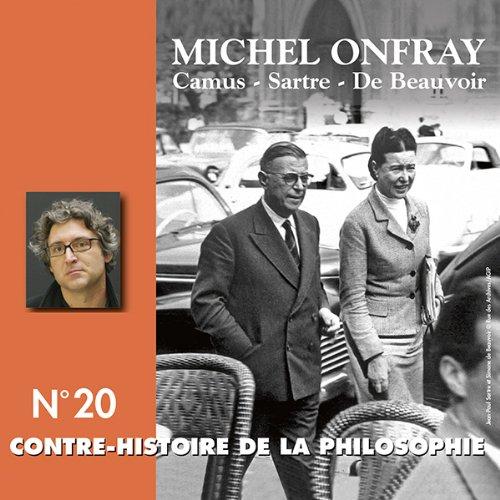 Contre-histoire de la philosophie 20.1 : Camus, Sartre, De Beauvoir audiobook cover art