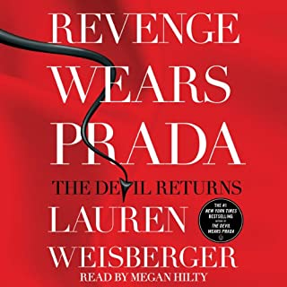 Revenge Wears Prada     The Devil Returns              By:                                                                                                                                 Lauren Weisberger                               Narrated by:                                                                                                                                 Megan Hilty                      Length: 12 hrs and 58 mins     754 ratings     Overall 3.6