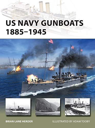 US Navy Gunboats 1885–1945 (New Vanguard, Band 293)